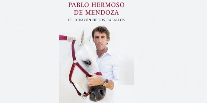 Debuta PABLO HERMOSO como escritor con EL CORAZÓN DE LOS CABALLOS