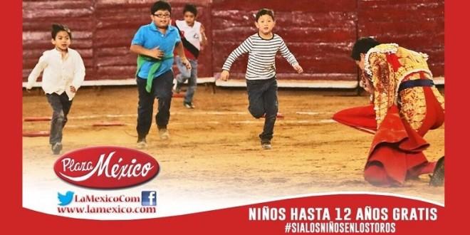 DEJAD QUE LOS NIÑOS… ¡ENTREN GRATIS A LAS NOVILLADAS DE LA MÉXICO!