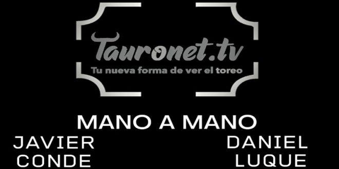 Transmitirá TAURONET.TV festival privado con Javier Conde y Daniel Luque